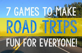 7 Games to Make Road Trips Fun!